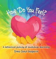HOW DO YOU FEEL? by Irma Canut Gasperin