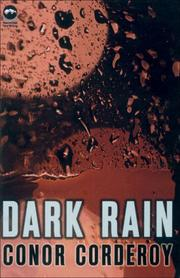 DARK RAIN by Conor Corderoy