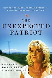 THE UNEXPECTED PATRIOT by Shannen Rossmiller