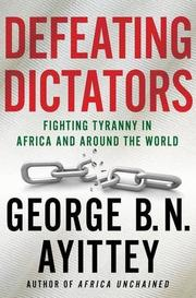 DEFEATING DICTATORS by George B.N. Ayittey