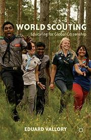 World Scouting: Educating for Global Citizenship by Eduard Vallory
