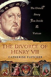 THE DIVORCE OF HENRY VIII by Catherine Fletcher