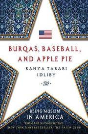 BURQAS, BASEBALL, AND APPLE PIE by Ranya Tabari Idliby