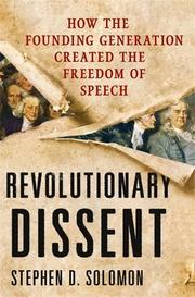 REVOLUTIONARY DISSENT by Stephen D. Solomon