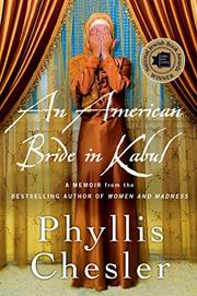 AN AMERICAN BRIDE IN KABUL by Phyllis Chesler