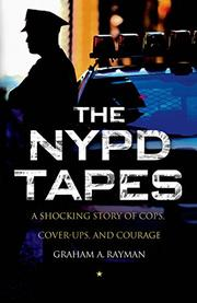THE NYPD TAPES by Graham A. Rayman