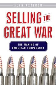 SELLING THE GREAT WAR by Alan Axelrod