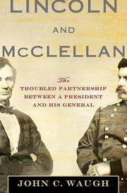 LINCOLN AND MCCLELLAN by John C. Waugh