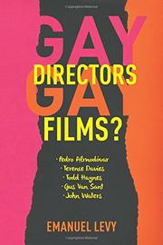 GAY DIRECTORS, GAY FILMS? by Emanuel Levy