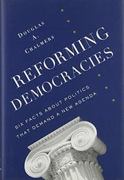 REFORMING DEMOCRACIES by Douglas A. Chalmers