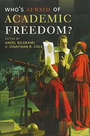 WHO'S AFRAID OF ACADEMIC FREEDOM? by Akeel Bilgrami