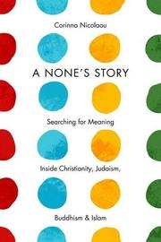 A NONE'S STORY by Corinna Nicolaou
