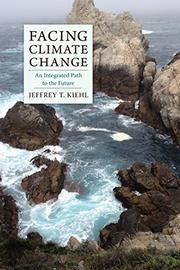 FACING CLIMATE CHANGE by Jeffrey T. Kiehl