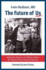 THE FUTURE OF US  by Irwin  Redlener