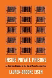INSIDE PRIVATE PRISONS by Lauren-Brooke  Eisen
