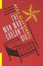 THE MAN WHO COULDN'T DIE by Olga Slavnikova