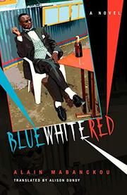 BLUE WHITE RED by Alain Mabanckou