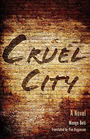 CRUEL CITY by Mongo Beti