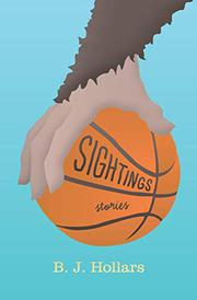 SIGHTINGS by B.J. Hollars