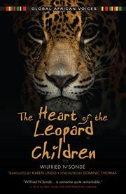 THE HEART OF THE LEOPARD CHILDREN  by Wilfried N'Sondé