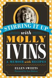 STIRRING IT UP WITH MOLLY IVINS by Ellen Sweets