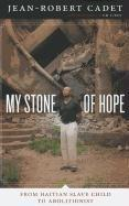 MY STONE OF HOPE by Jean-Robert Cadet