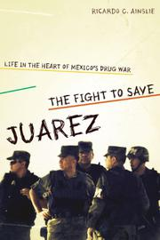 THE FIGHT TO SAVE JUÁREZ by Ricardo C. Ainslie