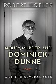 MONEY, MURDER, AND DOMINICK DUNNE by Robert Hofler