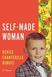 SELF-MADE WOMAN by Denise Chanterelle DuBois