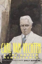 CARL VAN VECHTEN AND THE HARLEM RENAISSANCE by Emily Bernard