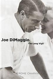 JOE DIMAGGIO by Jerome Charyn