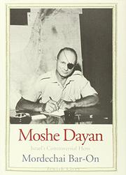 MOSHE DAYAN by Mordechai Bar-On