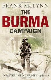 THE BURMA CAMPAIGN by Frank McLynn