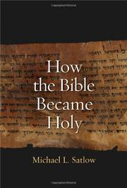 HOW THE BIBLE BECAME HOLY by Michael L. Satlow