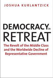 DEMOCRACY IN RETREAT by Joshua Kurlantzick