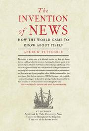 THE INVENTION OF NEWS by Andrew Pettegree