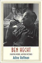 BEN HECHT by Adina Hoffman