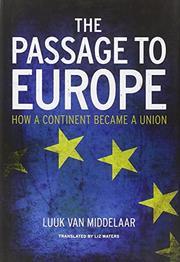 THE PASSAGE TO EUROPE by Luuk van Middelaar