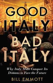 GOOD ITALY, BAD ITALY by Bill Emmott