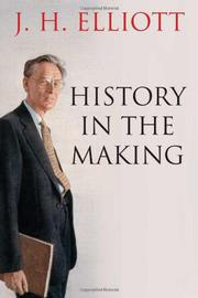 HISTORY IN THE MAKING by J.H. Elliott