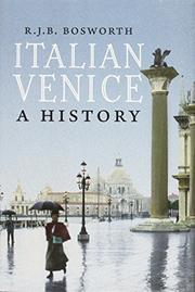 ITALIAN VENICE by R.J.B. Bosworth