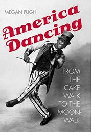 AMERICA DANCING by Megan Pugh