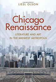 CHICAGO RENAISSANCE by Liesl Olson