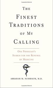 THE FINEST TRADITIONS OF MY CALLING by Abraham M. Nussbaum