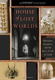 HOUSE OF LOST WORLDS by Richard Conniff