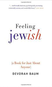 FEELING JEWISH by Devorah  Baum