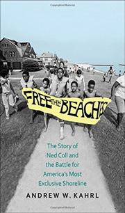 FREE THE BEACHES by Andrew W. Kahrl