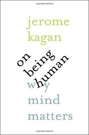 ON BEING HUMAN by Jerome Kagan
