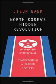 NORTH KOREA'S HIDDEN REVOLUTION by Jieun Baek