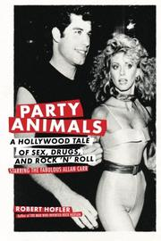 PARTY ANIMALS by Robert Hofler